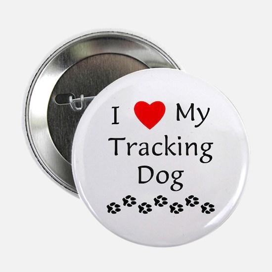 "I Love My Tracking Dog 2.25"" Button"