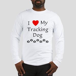 I Love My Tracking Dog Long Sleeve T-Shirt