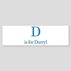 D is for Darryl Bumper Sticker