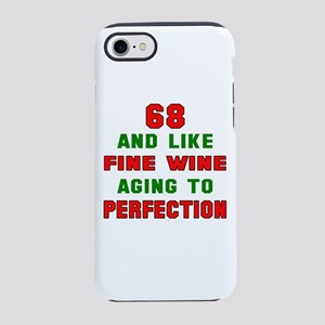 68 and like fine wine aging iPhone 8/7 Tough Case