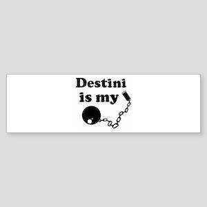 Ball and Chain: Destini Bumper Sticker