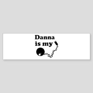 Ball and Chain: Danna Bumper Sticker