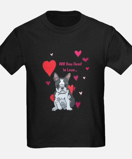 All You Need Is Love Boston Terrier T