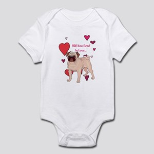 All You Need Is Love Pug Infant Bodysuit