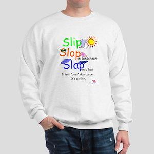 Slip, Slop, Slap Sweatshirt