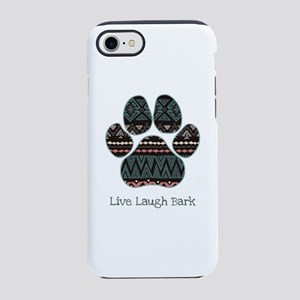 Live Laugh Bark iPhone 8/7 Tough Case