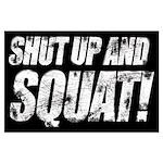 SHUT UP & SQUAT! Large Poster
