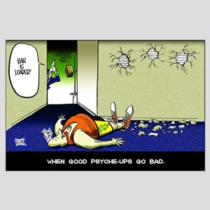 """When Good Psyche-Ups Go Bad"" Large Poster"