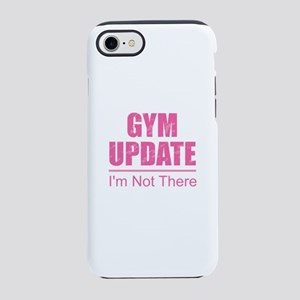 Gym Update - I'm Not The iPhone 8/7 Tough Case