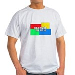 GTA Made Me Do It! Light T-Shirt