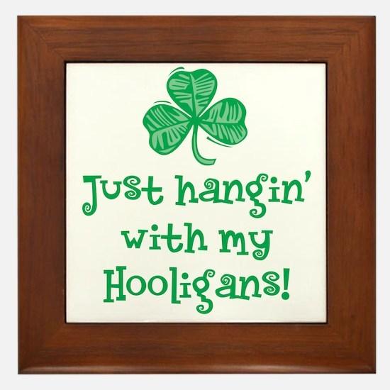 Hangin' with my Hooligans - Framed Tile