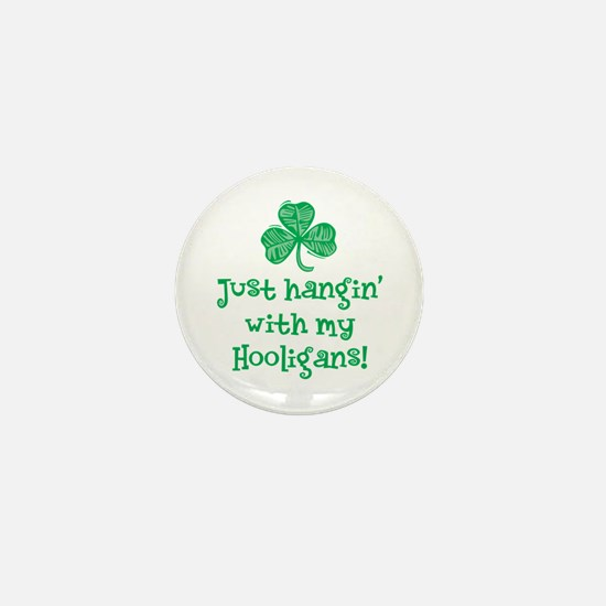 Hangin' with my Hooligans - Mini Button