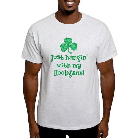 Hangin' with my Hooligans - Light T-Shirt