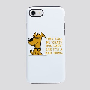 They call me crazy dog lady iPhone 8/7 Tough Case