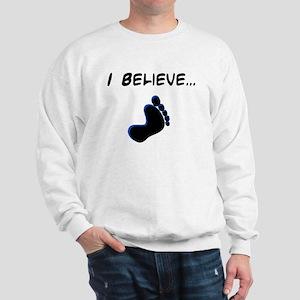 I believe in bigfoot Sweatshirt