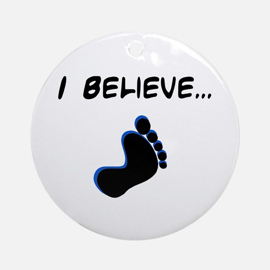 I believe in bigfoot Ornament (Round)
