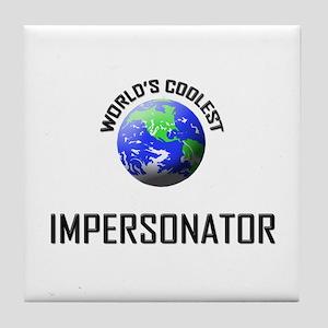 World's Coolest IMPERSONATOR Tile Coaster