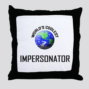 World's Coolest IMPERSONATOR Throw Pillow