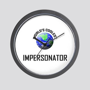 World's Coolest IMPERSONATOR Wall Clock
