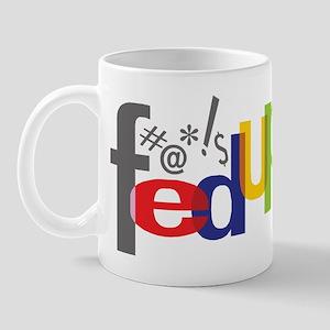 Fedup Mug