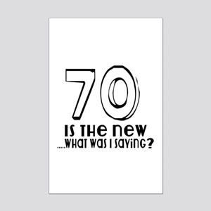 70 Is The New What Was I Saying Mini Poster Print