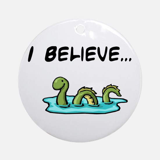 I Believe in the Loch Ness Mo Ornament (Round)