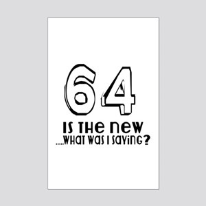 64 Is The New What Was I Saying Mini Poster Print