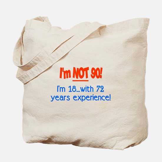 Funny 90 year old birthday Tote Bag
