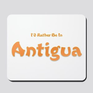I'd Rather Be...Antigua Mousepad