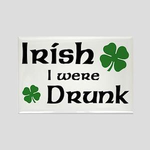 Irish I were Drunk Rectangle Magnet