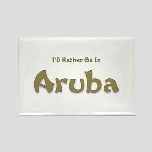 I'd Rather Be...Aruba Rectangle Magnet