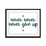 Never Give Up Framed Panel Print