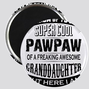 Super Cool Pawpaw Of A Freaking Awesome Granddaugh