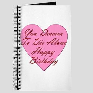 You Deserve To Die Alone Happy Birthday Journal