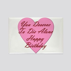 You Deserve To Die Alone Happy Bi Rectangle Magnet