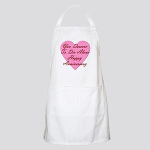 You Deserve to Die Alone Happy Anniver Light Apron