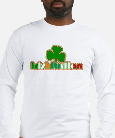 IrishItalian Long Sleeve T-Shirt