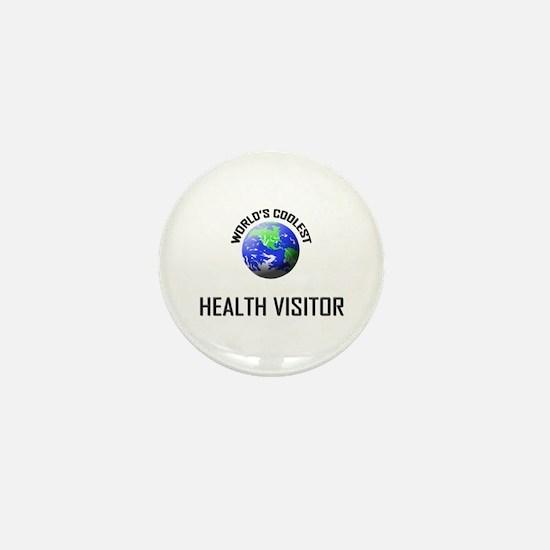 World's Coolest HEALTH VISITOR Mini Button