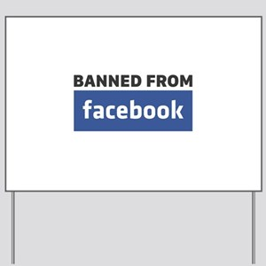banned from Facebook Yard Sign
