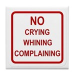 No Crying Sign Tile Coaster