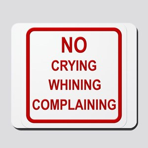 No Crying Sign Mousepad