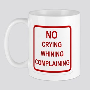 No Crying Sign Mug