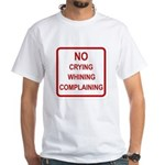 No Crying Sign White T-Shirt