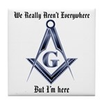 I Have arrived! Masonic Tile Coaster