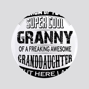 Super Cool Granny Of A Freaking Awesome Granddaugh