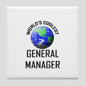 World's Coolest GENERAL MANAGER Tile Coaster