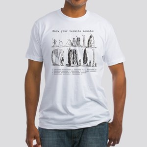 Know Your Termite Mounds Fitted T-Shirt
