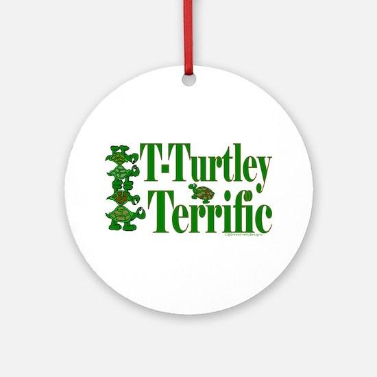 T-Turtley Terrific Ornament (Round)