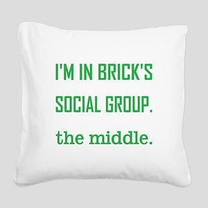 I'M IN BRICK'S... Square Canvas Pillow