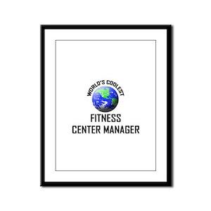 World's Coolest FITNESS CENTER MANAGER Framed Pane